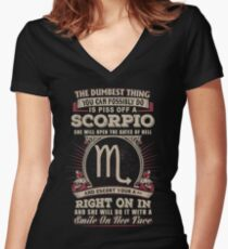The Dumbest thing You can possibly do is piss off a Scorpio woman Women's Fitted V-Neck T-Shirt