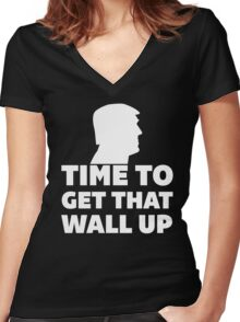 Time To Get That Wall Up Women's Fitted V-Neck T-Shirt