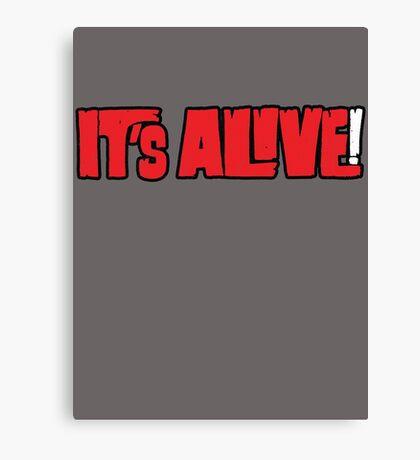 it's alive Canvas Print
