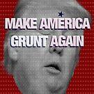 MAKE AMERICA GRUNT AGAIN by FREE T-Shirts