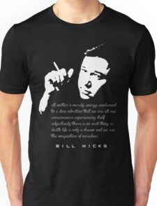 Bill Hicks Life is only a dream Unisex T-Shirt