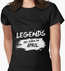 Legends are born in April Women's Fitted T-Shirt