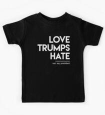 Love Trumps Hate (Not My President) Kids Tee