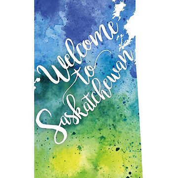 Saskatchewan Watercolor Map - Welcome to Saskatchewan Hand Lettering  by AndreaHill