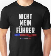Not My President! Nicht Mein Fuhrer Unisex T-Shirt