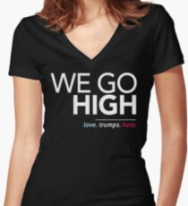 We Go High (Love Trumps Hate) Women's Fitted V-Neck T-Shirt