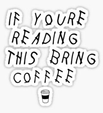 Read This Bring Coffee Sticker