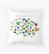 Nothing but love...sea glass Throw Pillow