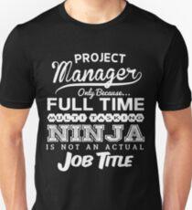 Funny Ninja Project Manager T-shirt Unisex T-Shirt