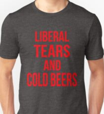 Liberal Tears And Cold Beers Unisex T-Shirt