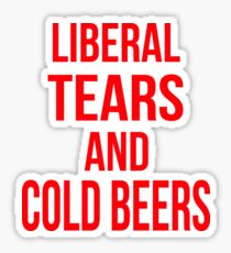 Liberal Tears And Cold Beers Sticker