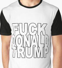 Fuck Donald Trump Graphic T-Shirt