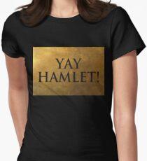 Yay Hamlet! Tailliertes T-Shirt für Frauen