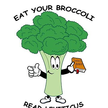 Eat Your Broccoli, Read Leviticus by Ricie23