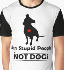 Ban Stupid People Not Dogs STOP BSL Graphic T-Shirt