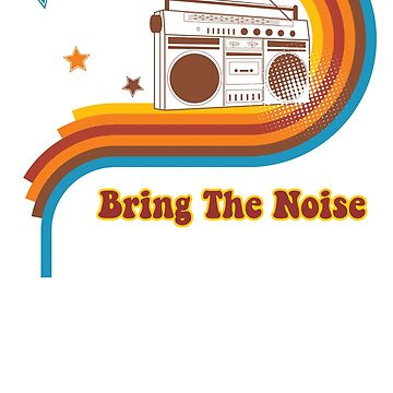 Bring The Noise Music by retrorebirth