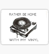 Rather Be At Home With My Vinyl Sticker