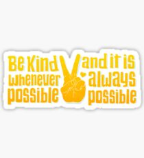 Be Kind Whenever Possible Sticker
