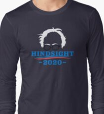 Bernie Sanders - Hindsight 2020 Long Sleeve T-Shirt