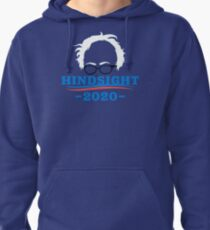 Bernie Sanders - Hindsight 2020 Pullover Hoodie