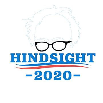 Bernie Sanders - Hindsight 2020 by CXM0D