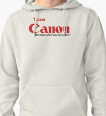 Team Canon! - why nikon when you can CANON. Pullover Hoodie