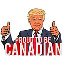 Proud to be Canadian by Daniel Lucas