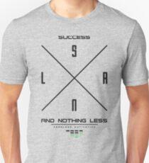 SUCCESS... Nothing Less Unisex T-Shirt