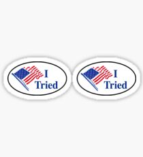 I Tried (I Voted Sticker Parody) Sticker