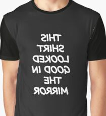 This Shirt Looked Good In The Mirror Humour Funny Graphic T-Shirt