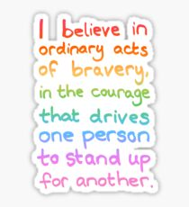 Ordinary Acts of Bravery - Divergent Quote  Sticker