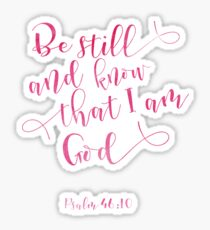 Bible verse Psalm 46:10 Be still and know pink typography Sticker