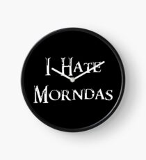 I Hate Morndas Clock