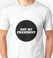 NOT MY PRESIDENT T-Shirt