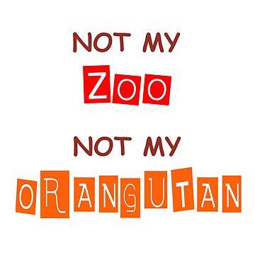 Not My Orangutan by LWLex