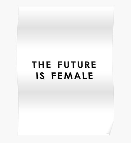 The Future Is Female | White Poster