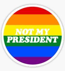 LGBT NOT MY PRESIDENT Sticker