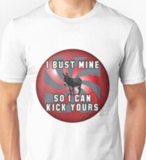 I BUST MINE SO I CAN T-Shirt