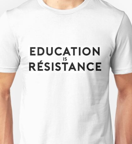 Education is Resistance T-Shirt
