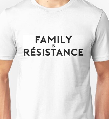 Family is Resistance T-Shirt