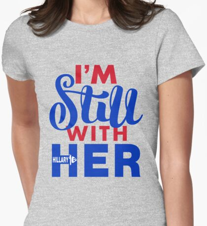 Hillary I'm Still With Her T-Shirt