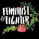 Feminist & Fighter by Rachael Raymer