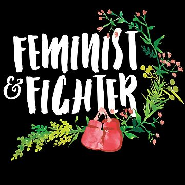 Feminist & Fighter by dfragrance