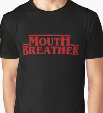 Mouth breather - Stranger Things Graphic T-Shirt