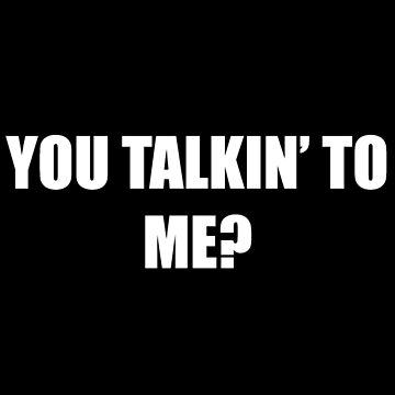 You Talkin' to Me? by DigitalPokemon