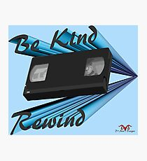 Be Kind Rewind Ver. 5 Photographic Print