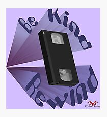 Be Kind Rewind Ver. 4 Photographic Print