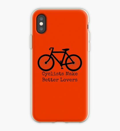 Cyclists Make Better Lovers iPhone Case