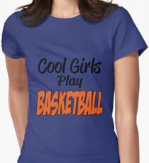 COOL GIRLS PLAY BASKETBALL Womens Fitted T-Shirt