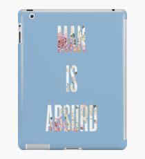 MAN IS ABSURD iPad Case/Skin
